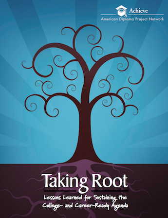Cover of Taking Root - Lessons Learned for Sustaining the College- and Career-Ready Agenda